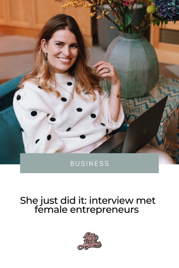 In she just did it interview ik vrouwelijke ondernemers over hun carrière, hun struggles en vraag ik hen wat hun tips zijn.